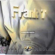 CDs de Música: FRANK T - LA GRAN OBRA MAESTRA (CD, MAXI). Lote 111061094
