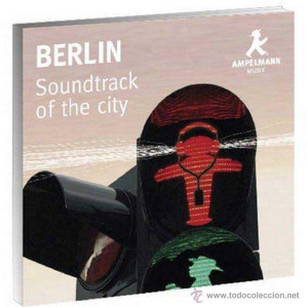 BERLIN SOUNDTRACK OF THE CITY - AMPELMANN - PAUL WILKE - MUSICA Y SONIDOS DE LA CIUDAD (Música - CD's New age)