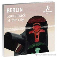 CDs de Música: BERLIN SOUNDTRACK OF THE CITY - AMPELMANN - PAUL WILKE - MUSICA Y SONIDOS DE LA CIUDAD . Lote 54579747
