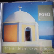 CDs de Música: EGEO CHILL THE AMBIENT EXPERIENCE. Lote 54658275