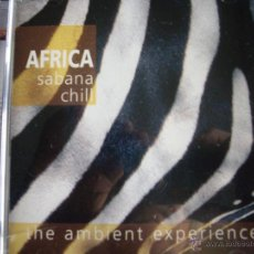 CDs de Música: AFRICA SABANA CHILL THE AMBIENT EXPERIENCE. Lote 54658396