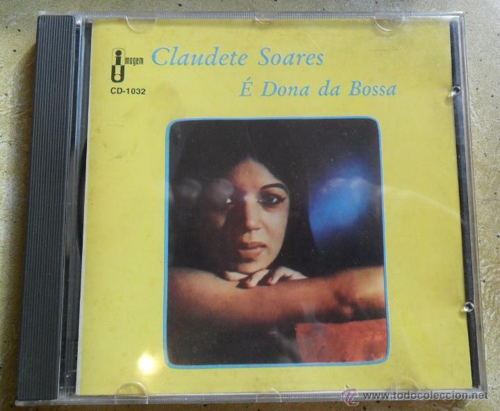 CLAUDETE SOARES - É DONA DA BOSSA (BOSSA NOVA CD) (Música - CD's World Music)