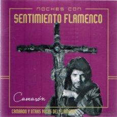 CDs de Música: NOCHES CON SENTIMIENTO FLAMENCO - CAMARÓN Y OTRAS VOCES DEL FLAMENCO - CD NAIMARA 2004. Lote 54735916