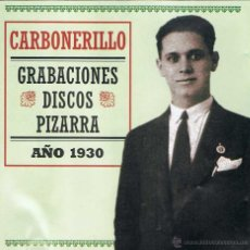 CDs de Música: CARBONERILLO - GRABACIONES DISCOS PIZARRA. AÑO 1930 - DISCMEDI BLAU (CD). Lote 54743520