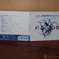 CDs de Música: CHILL HOUSE SESSIONS - A BLEND OF PURE, DEEP & SOULFUL HOUSE - CD DIGIPACK. Lote 54770460