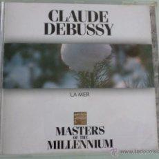 CDs de Música: CD CLAUDE DEBUSSY.LA MER. MASTERS OF THE MILLENIUM. Lote 54840316
