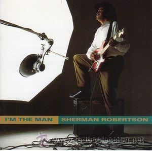 SHERMAN ROBERTSON - I'M THE MAN (CD, ALBUM) (Música - CD's Country y Folk)