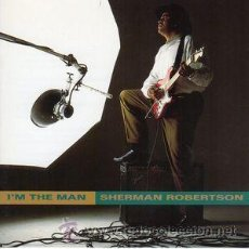 CDs de Música: SHERMAN ROBERTSON - I'M THE MAN (CD, ALBUM). Lote 54918532