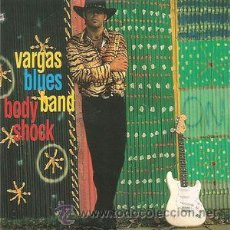 CDs de Música: VARGAS BLUES BAND - BODY SHOCK (CD, SINGLE, PROMO, CAR) PRECINTADO. Lote 54946170