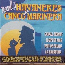 CDs de Música: RECULL D'HAVANERES I CANÇÓ MARINERA. CAVALL BERNAT / LLOPS DE MAR / VEUS DE BESALÚ / LA BARRETINA /. Lote 55035728