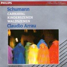 CDs de Música: ROBERT SCHUMANN - CARNAVAL, KINDERSZENEN, WALDSZENEN - PIANO: CLAUDIO ARRAU - PHILIPS CLASSICS 1987. Lote 55045204