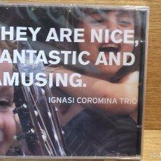 CDs de Música: IGNASI COROMINA TRIO - THEY ARE NICE, FANTASTIC AND AMUSING - CD / PRECINTADO.. Lote 55356590