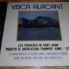 CDs de Música: CD - VISCA ALACANT - LES FOGUERES DE SANT JOAN- PAQUITO EL XOCOLATERO ETC. Lote 115296235