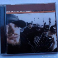 CDs de Música: DE PUTA MADRE - UNE BALL DANS LA TETE (CD) 1995. Lote 55700901