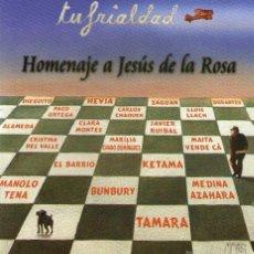 CDs de Música: TU FRIALDAD HOMENAJE A JESÚS DE LA ROSA (TRIANA) CON BUNBURY, SABINA, KETAMA, MANOLO TENA Y MÁS. Lote 56038538