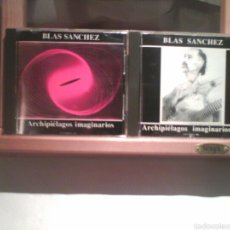 CDs de Música: LOTE 2CDS BLAS SÁNCHEZ - ARCHIPIÉLAGOS IMAGINARIOS (VOL. I Y VOL. II) [DIFÍCIL]. Lote 56131890