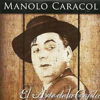 MANOLO CARACOL - EL ARTE DE LA COPLA - CD 12 TEMAS (Música - CD's Flamenco, Canción española y Cuplé)