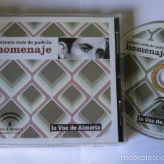CDs de Música: ANTONIO RUIZ PADILLA HOMENAJE - CD 16 TEMAS - LA VOZ DE ALMERIA 2006 - BISBAL TOMATITO AMAYA FARINA. Lote 56569737
