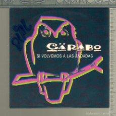 CDs de Música: MUSICA GOYO - CD SINGLE - CARABO - SI VOLVEMOS A LAS ANDADAS - *FF99. Lote 21740854