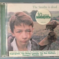 CDs de Música: THE SMITHS IS DEAD ( SUPERGRASS, THE DIVINE COMEDY, THE BOO RADLEYS, THERAPY?, PLACEBO,...). Lote 56653756