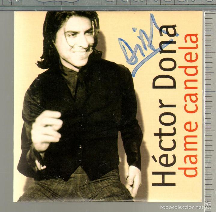 MUSICA GOYO - CD SINGLE - HECTOR DONA - DAME CANDELA -*FF99 (Música - CD's Flamenco, Canción española y Cuplé)