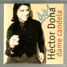 CDs de Música: MUSICA GOYO - CD SINGLE - HECTOR DONA - DAME CANDELA -*FF99. Lote 21806614