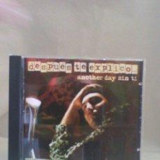 CDs de Música: CD SINGLE DESPUÉS TE EXPLICO... - ANOTHER DAY SIN TI. Lote 57092488