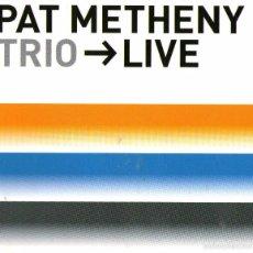 CDs de Música: DOBLE CD ALBUM / 2 CDS: PAT METHENY - TRIO-LIVE - 13 TRACKS - WARNER BROS 2000. Lote 57330677