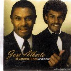 CDs de Música: CD JOSÉ ALBERTO EL CANARIO ¨THEN AND NOW ¨. Lote 57527201