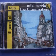 CDs de Música: MIKI NERVIO & THE BLUESMAKERS 15 YEARS OLD BLUES CD ALBUM 2007. Lote 57631441