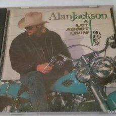 CDs de Música: ALAN JACKSON - A LOT ABOUT LIVIN' AND A LITTLE 'BOUT LOVE (CD ALBUM EDIC. USA 1992). Lote 57668521