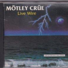 CDs de Música: MÖTLEY CRÜE - LIVE WIRE - DIRECTO DE 1986. EDICIÓN LIMITADA (1000 COPIAS). Lote 58063129