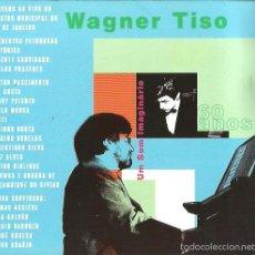 CDs de Música: DOBLE CD BRASIL : WAGNER TISO : UM SOM IMAGINARIO ( 60 ANOS ). Lote 58116861