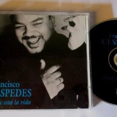 CDs de Música: FRANCISCO CESPEDES - DONDE ESTÁ LA VIDA - CD 10 TEMAS - WARNER 2000 GERMANY. Lote 58359842