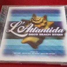 CDs de Música: 2 CD NUEVOS PRECINTADOS L'ATLÀNTIDA DISCO BEACH SITGES TONI BALI DAVID TORT DJ VÍCTOR PERE DEL CAMPO. Lote 58369913