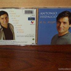 CDs de Música: ANTONIO HIDALGO - A TI MUJER - CD. Lote 204154533