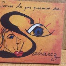 CDs de Música: SALVAREZ. SOMOS LO QUE QUEREMOS SER. DIGIPACK-CD /FAM - 15 TEMAS / LUJO.. Lote 58441539