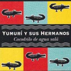 CDs de Musique: YUMURI Y SUS HERMANOS,COCODRILO DE AGUA SALA EDICION ESPAÑOLA DEL 94. Lote 58565520