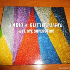 FABIO & GLITTER KLINIK Bye bye supersonic CD ALBUM DIGIPACK FABIO McNAMARA 13 TEMAS + 7 MAQUETAS