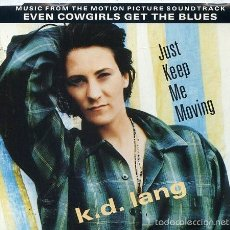 CDs de Música: EVEN COWGIRLS GET THE BLUES - K.D.LANG / JUST KEEP ME MOVING (6 VERSIONES) CD SINGLE CAJA 1993. Lote 58721405