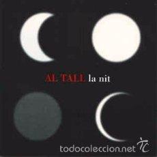 CDs de Música: AL TALL - LA NIT (PICAP, 900142-03, CD, 1999) . Lote 60454679