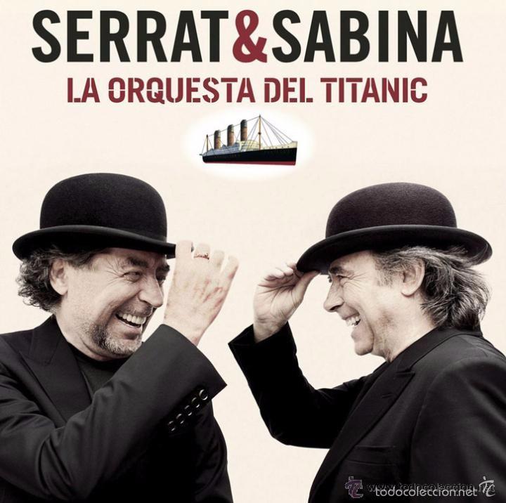 SERRAT & SABINA - LA ORQUESTA DEL TITANIC (SONY, 88691945462 CD, DIGIPACK, 2012) (Música - CD's Rock)