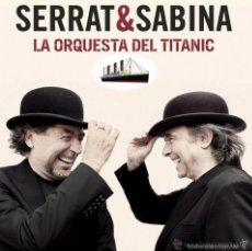 CDs de Música: SERRAT & SABINA - LA ORQUESTA DEL TITANIC (SONY, 88691945462 CD, DIGIPACK, 2012). Lote 60880491