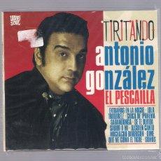 CDs de Música: ANTONIO GONZALEZ, EL PESCADILLA - TIRITANDO (CD DIGIPAK 2011, VAMPI CD 131). Lote 70635197