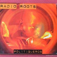 CDs de Música: RADIO ROOTS - POLITIQUEROS - LABEL RECORDS . CD - 11 TEMAS. Lote 61320999