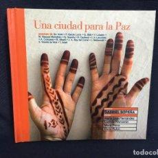 CDs de Música: UNA CIUDAD PARA LA PAZ LORCA SOPEÑA HISTORIAS POEMAS ARAGÓN LCD PRAMES 12,5X14CMS. Lote 61513952
