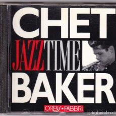 CDs de Música: CHET BAKER - JAZZ TIME - ORBIS FABBRI 1992. Lote 61653624