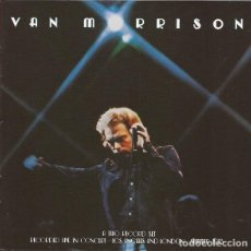 CDs de Música: VAN MORRISON - IT'S TOO LATE TO STOP NOW, DOBLE CD EN DIRECTO, REMASTERIZADO, 1 TEMA EXTRA. Lote 62502484
