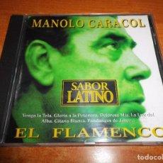 CDs de Música: MANOLO CARACOL EL FLAMENCO SABOR LATINO CD ALBUM 1996 NIÑO RICARDO PACO AGUILERA CONTIENE 15 TEMAS. Lote 63380020
