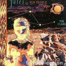 CDs de Música: TIM CLARK - TALES OF THE SUN PEOPLE (CD) HEARTS OF SPACE. Lote 63526052
